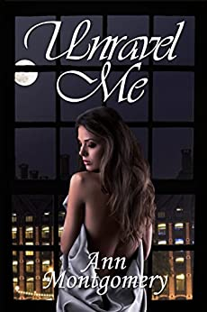 Unravel Me (Unhinged Book 2) by [Montgomery, Ann]