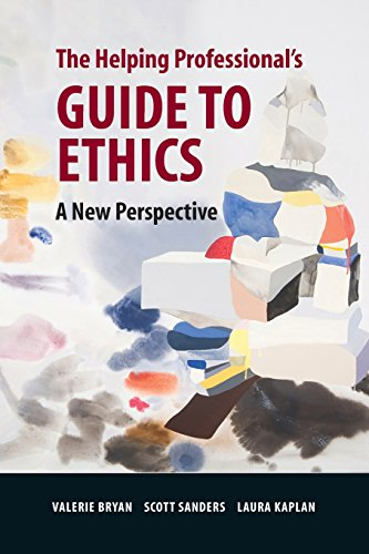 The Helping Professional's Guide to Ethics: A New Perspective