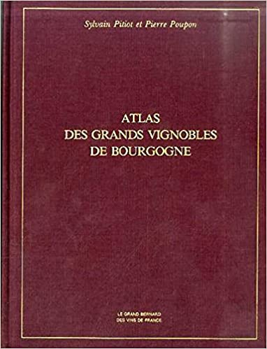 Atlas des grands vignobles de bourgogne sylvain pitiot et pierre atlas des grands vignobles de bourgogne sylvain pitiot et pierre poupon 9782905969002 amazon books fandeluxe Gallery