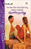 The Man Who Would Be King, Linda Turner, 0373271948