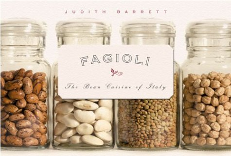 Fagioli: The Bean Cuisine of Italy by Judith Barrett