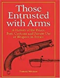 Those Entrusted with Arms