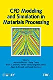 img - for CFD Modeling and Simulation in Materials Processing book / textbook / text book