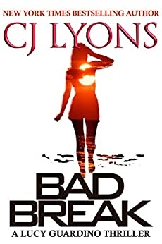 BAD BREAK: A Lucy Guardino Novella (Lucy Guardino FBI Thrillers Book 6) by [Lyons, CJ]