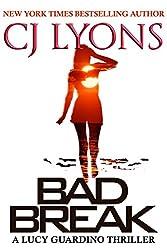 BAD BREAK: A Lucy Guardino Novella (Lucy Guardino FBI Thrillers Book 6)