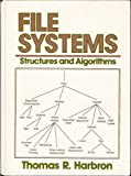 File Systems : Structures and Algorithms, Harbron, Thomas R., 0133147096