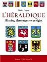 L'Héraldique française : Histoire, blassonnement et règles par Froger