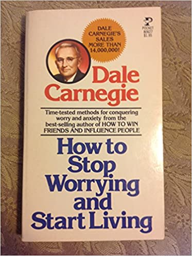 Stop Worrying And Start Living Pdf