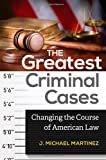 The Greatest Criminal Cases, J. Michael Martinez, 1440828687