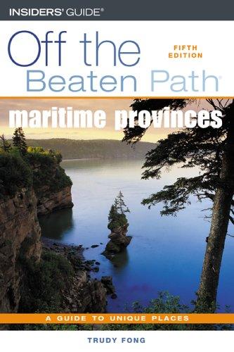 Maritime Provinces Off the Beaten Path, 5th (Off the Beaten Path Series) PDF