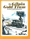 The Gilpin Gold Tram: Colorados Unique Narrow-Gauge