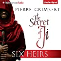 Six Heirs: The Secret of Ji, Book 1 Audiobook by Pierre Grimbert Narrated by Michael Page