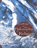 Readings in the Philosophy of Religion, Clark, Kelly James, 1551112469