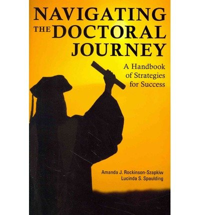 By Amanda J. Rockinson-Szapkiw - Navigating the Doctoral Journey: A Handbook of Strategies for Suc (2014-06-26) [Paperback]