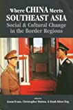 Where China Meets Southeast Asia : Social and Cultural Change in the Border Regions, , 8787062860