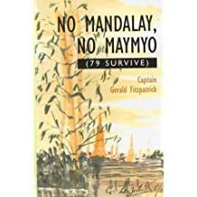 No Mandalay, No Maymyo (79 Survive)