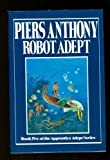 Robot Adept, Piers Anthony, 0399133593
