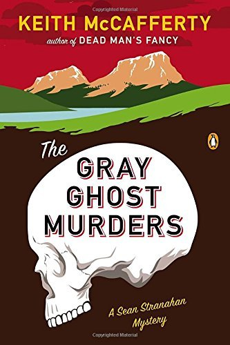 The Gray Ghost Murders: A Sean Stranahan Mystery by Keith McCafferty (2013-12-31)
