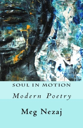Soul In Motion: Modern Poetry