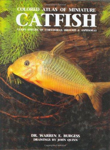Colored Atlas of Miniature Catfish: Every Species of Corydoras, Brochis & Aspidoras