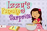 Izzy's Pancake Surprise, Kristy Marie Orozco, 1631220403