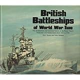 British Battleships of World War Two: The Development and Technical History of the Royal Navy's Battleships and Battlecruiser