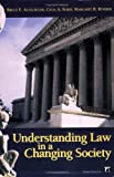 Understanding Law in a Changing Society, Bruce E. Altschuler and Celia A. Sgroi, 1594511306
