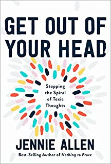 Book Cover: Get Out of Your Head: Stopping the Spiral of Toxic Thoughts