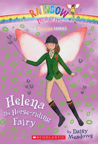 Helena the Horse-riding Fairy (Rainbow Magic: Sports Fairies #1)