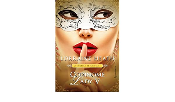 Codinome Lady V (Em Portuguese do Brasil): Lorraine Heath: 9788582354193: Amazon.com: Books