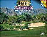 2007 Arizona s Greatest Courses Golf Calendar