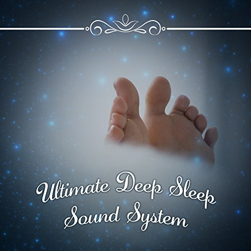 Ultimate Deep Sleep Sound System: No More Trouble Sleeping Music, Cure Insomnia, Help Fall ()