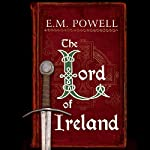 The Lord of Ireland: Fifth Knight, Book 3 | E. M. Powell