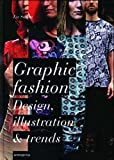 Graphic Fashion: Design, Illustration & Trends