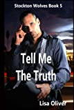 img - for Tell Me The Truth (Stockton Wolves) (Volume 5) book / textbook / text book