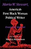 Maria W. Stewart, America's First Black Woman Political Writer : Essays and Speeches, Richardson, Marilyn, 025336342X
