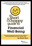 A Short and Happy Guide to Financial Well-Being, Sherri L. Burr, 1628100397