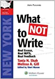 What Not to Write by Shah, Tania N., Gill, Melissa A.. (Aspen Publishers,2009) [Paperback]