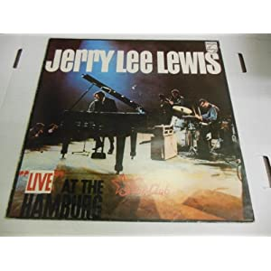 "Jerry Lee Lewis ""Live"" At the Hamburg"