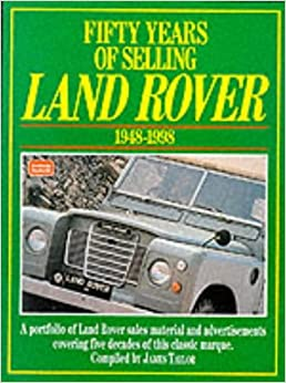Book Fifty Years of Selling Land Rover 1948-1998 (Restoration History Military)