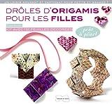Drôles d'origamis pour les filles