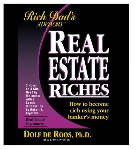 Rich Dad Advisor's Series: Real Estate Riches: How to Become Rich Using Your Banker's Money (Rich Dad's Advisor's Series) by Brand: Time Warner Audio Books
