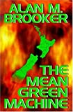 The Mean Green Machine, Brooker, Alan M., 1592798934