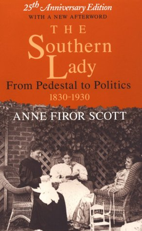 The Southern Lady: From Pedestal to Politics, 1830-1930