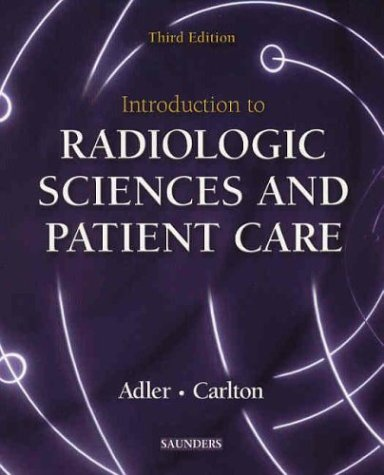 Introduction to Radiologic Sciences and Patient Care, 3e