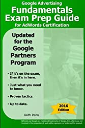 Google Advertising Fundamentals Exam Prep Guide for AdWords Certification (SearchCerts.com Exam Prep Series) (Volume 1)