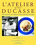 img - for L'Atelier of Alain Ducasse : The Artistry of a Master Chef and His Proteges book / textbook / text book