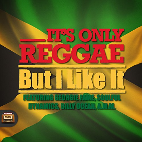 It's Only Reggae - but I Like It!