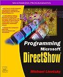 Programming Microsoft Directshow (Multimedia Programming)