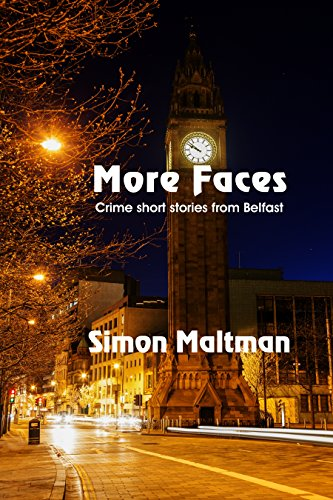 More Faces: Crime Short Stories from Belfast by [Maltman, Simon]